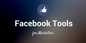 3 tool hỗ trợ đắc lực cho facebook marketing
